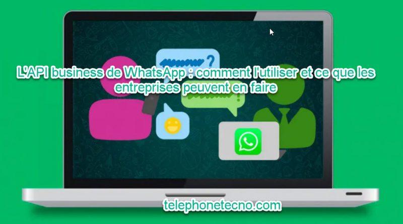 L'API business de WhatsApp : de quoi il s'agit