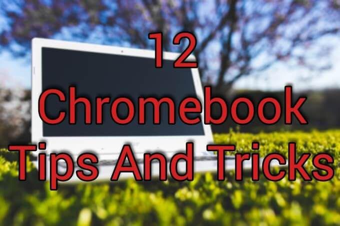12 trucs et astuces Chromebook