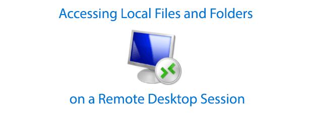Acces aux fichiers et dossiers locaux sur une session Bureau