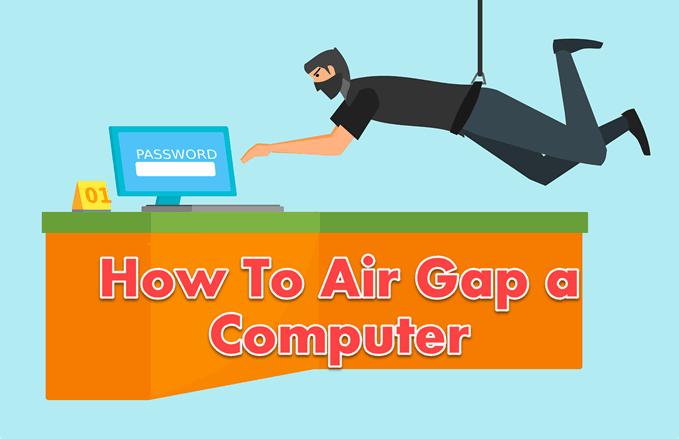 Comment Air Gap un ordinateur