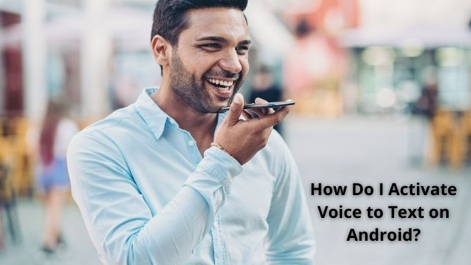 Comment activer Voice to Text sur Android