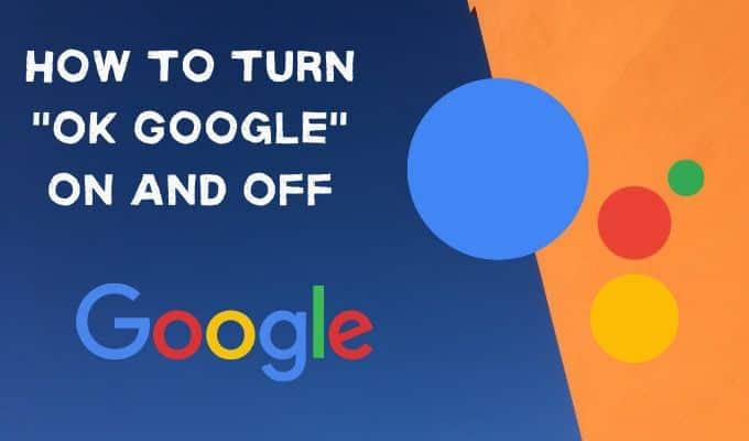 Comment activer et desactiver OK Google sur votre appareil Android