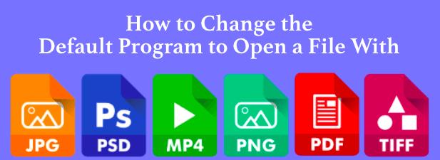 Comment changer le programme par defaut pour ouvrir un fichier