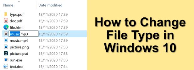 Comment changer le type de fichier dans Windows 10