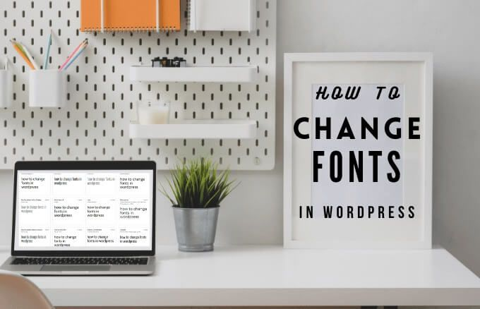 Comment changer les polices dans WordPress