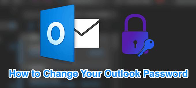 Comment changer votre mot de passe Outlook