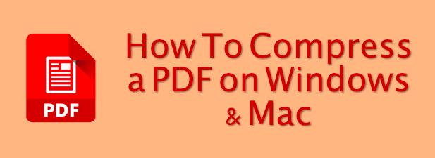 Comment compresser un PDF sur Windows et Mac