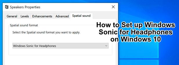 Comment configurer Windows Sonic pour les ecouteurs sur Windows 10