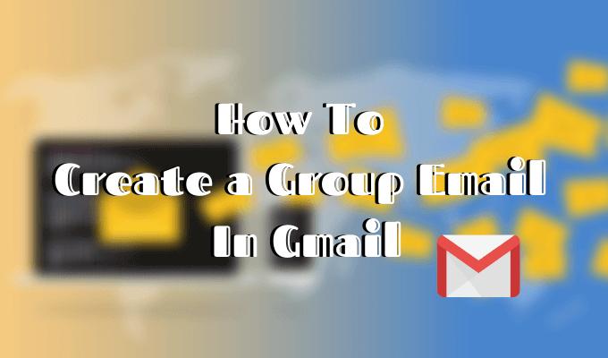 Comment creer un e mail de groupe dans Gmail et dautres