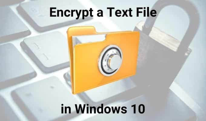 Comment crypter et decrypter un fichier texte dans Windows 10
