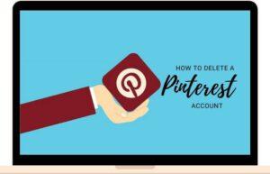 Comment desactiver ou supprimer un compte Pinterest