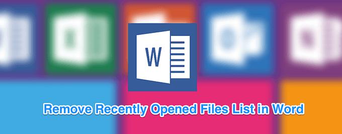 Comment effacer la liste des fichiers recemment ouverts dans Word