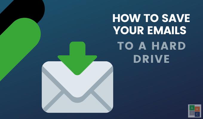 Comment enregistrer vos e mails sur un disque dur local