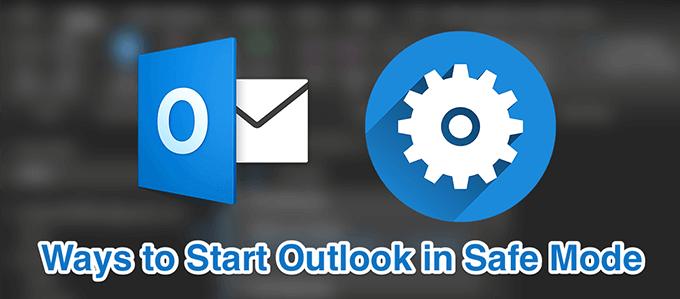 Comment entrer en mode sans échec Outlook pour résoudre les problèmes