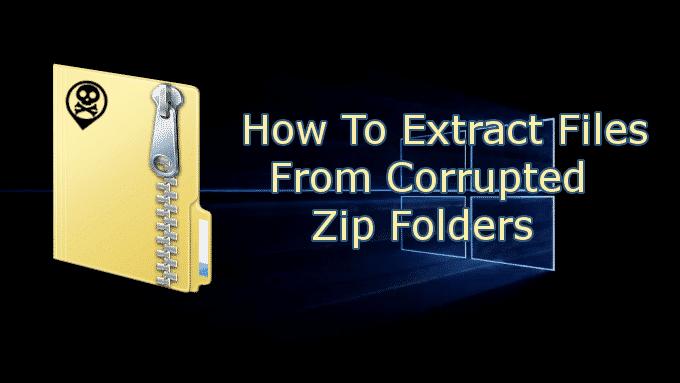 Comment extraire des fichiers a partir de dossiers Zip corrompus