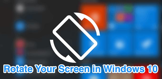 Comment faire pivoter lecran sous Windows 10