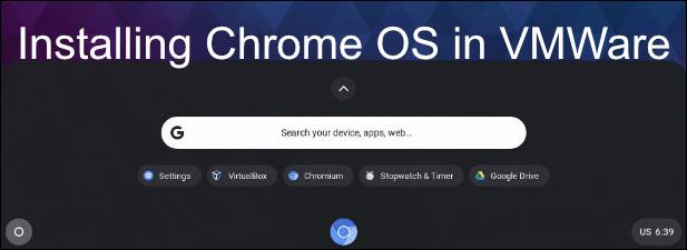 Comment installer Chrome OS dans VMWare