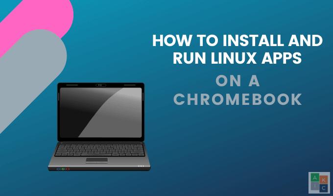 Comment installer et executer des applications Linux sur un Chromebook