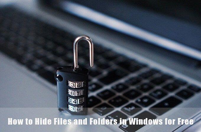 Comment masquer des fichiers et des dossiers dans Windows gratuitement