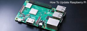 Comment mettre a jour Raspberry Pi