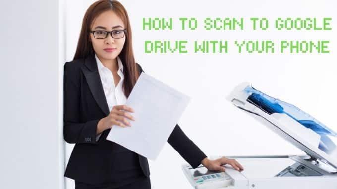 Comment numeriser vers Google Drive avec votre telephone
