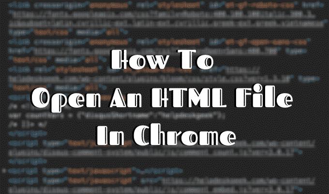 Comment ouvrir un fichier HTML dans Google Chrome