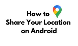 Comment partager votre position sur Android