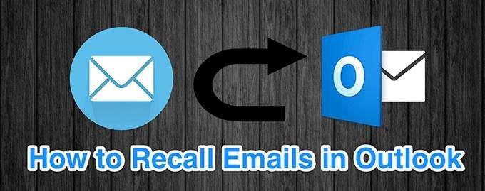 Comment rappeler un e mail dans Outlook