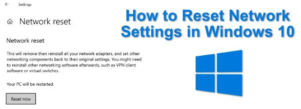Comment reinitialiser les parametres reseau dans Windows 10