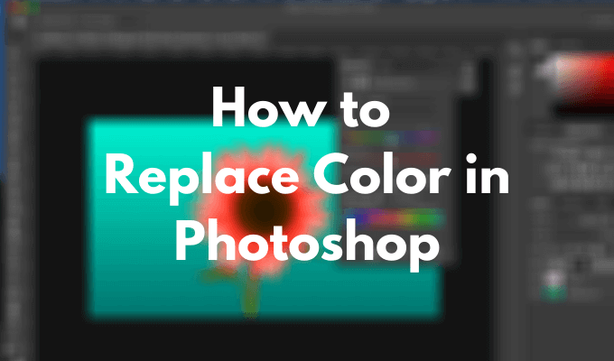 Comment remplacer la couleur dans Photoshop