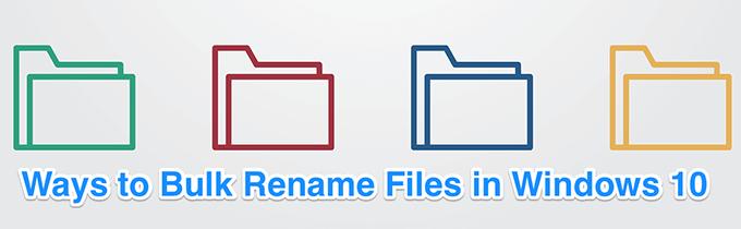 Comment renommer des fichiers par lots dans Windows 10