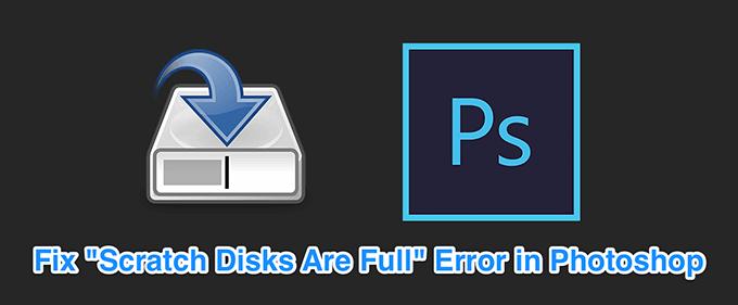 Comment réparer l'erreur «Les disques de travail sont pleins» dans Photoshop