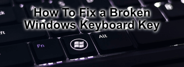 Comment reparer une touche de clavier Windows cassee