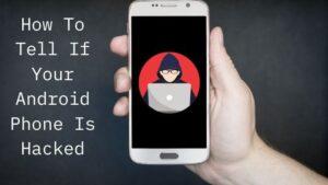 Comment savoir si votre telephone Android est pirate