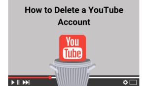 Comment supprimer un compte YouTube