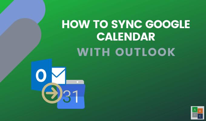 Comment synchroniser le calendrier Google avec Outlook