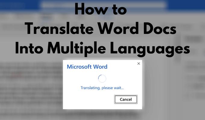 Comment traduire des documents Word en plusieurs langues