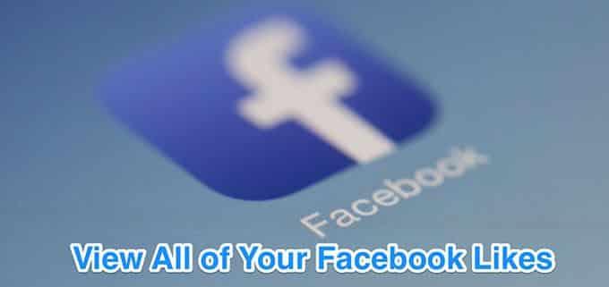 Comment voir trouver tous vos gouts sur Facebook
