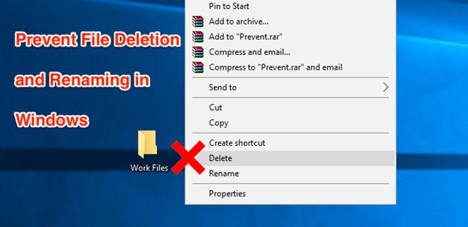 Empecher les fichiers detre supprimes ou renommes dans Windows