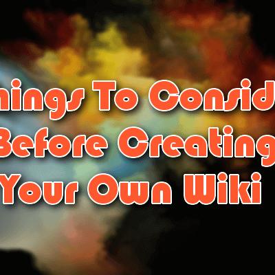 Points à considérer avant de créer votre propre wiki