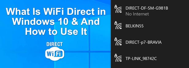 Quest ce que WiFi Direct dans Windows 10 et comment lutiliser