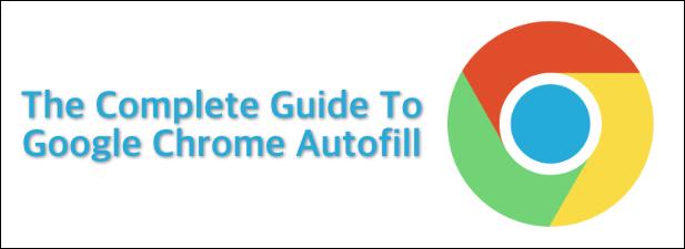 Remplissage automatique de Google Chrome: un guide complet